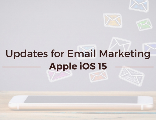Attention Email Marketers: Apple iOS 15 is Coming. Here's What You Need to Know